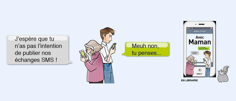 Avec Maman, par texto