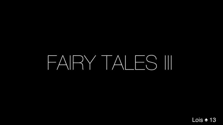 (Re)découvrez les vidéos de Lois_13 pour la convention Fairy Tales 3
