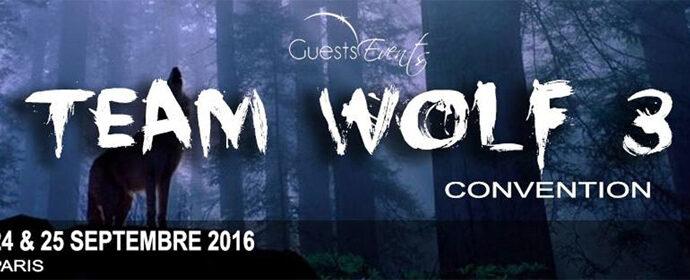 Team Wolf convention 3 : les 2 premiers invités connus