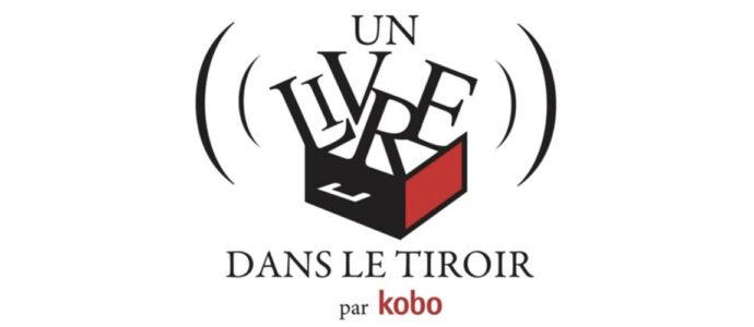"""""""Un livre dans le tiroir"""" : les podcasts de Rakuten Kobo"""