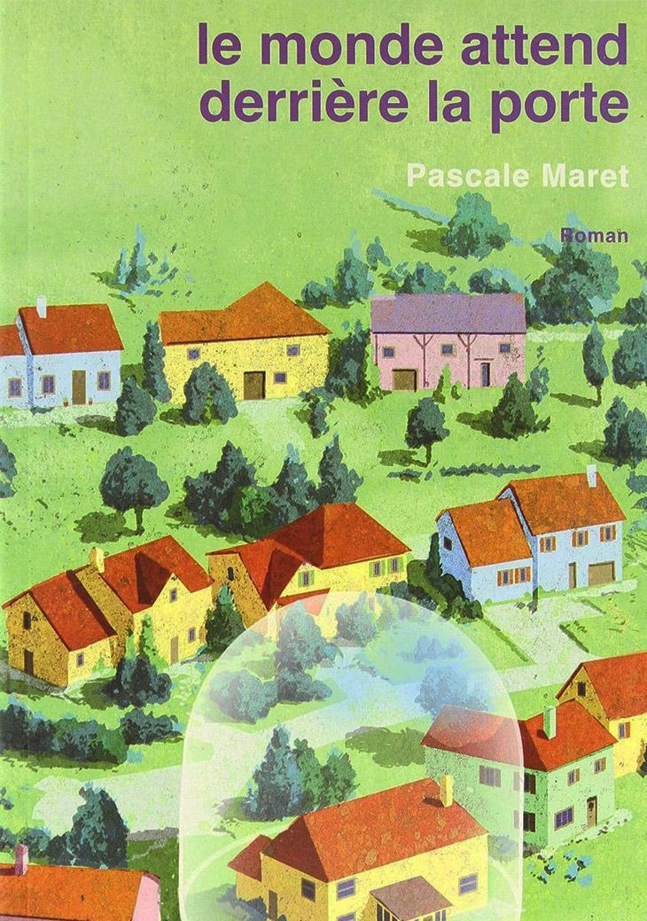 Le monde attend derrière la porte / Pascale Maret