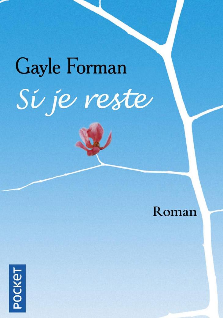 Si je reste / Gayle Forman