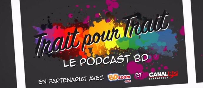 « Trait pour Trait » : le podcast BD