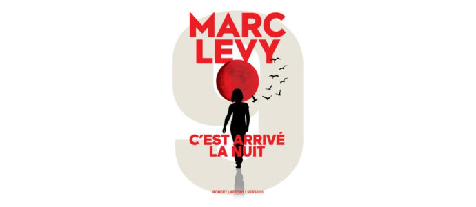 « C'est arrivé la nuit » : le prochain roman de Marc Levy