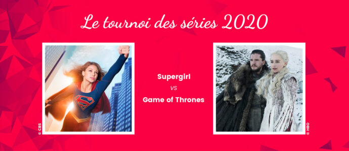 Supergirl vs Game of Thrones : un duel de séries aux univers bien différents