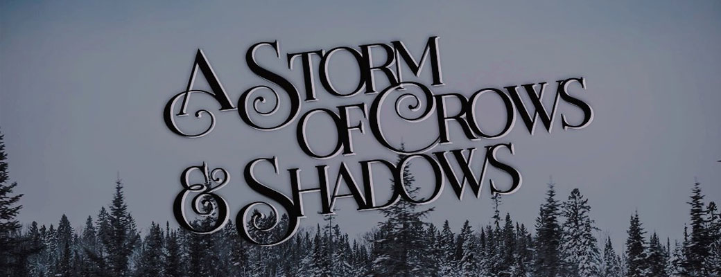 A Storm of Crows and Shadows